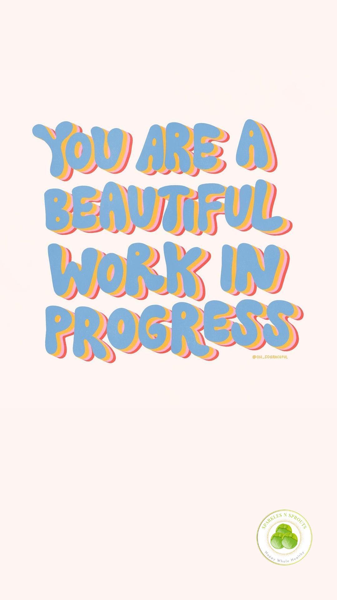 beautiful-work-in-progress-s