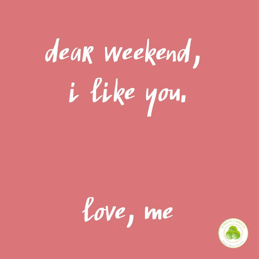 dear-weekend-love-you
