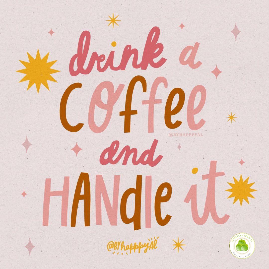 drink-coffee-handle-it