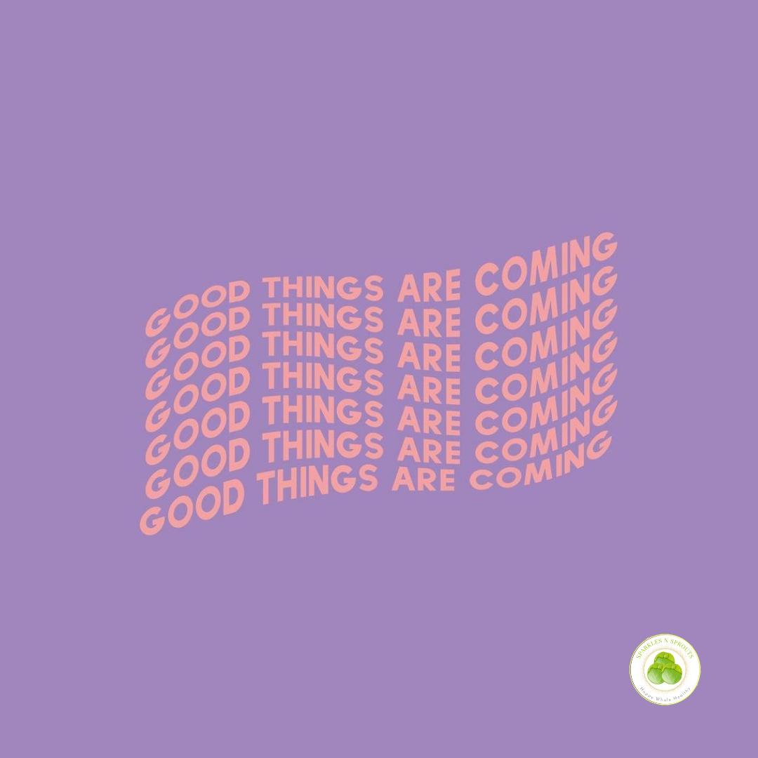 good-things-coming