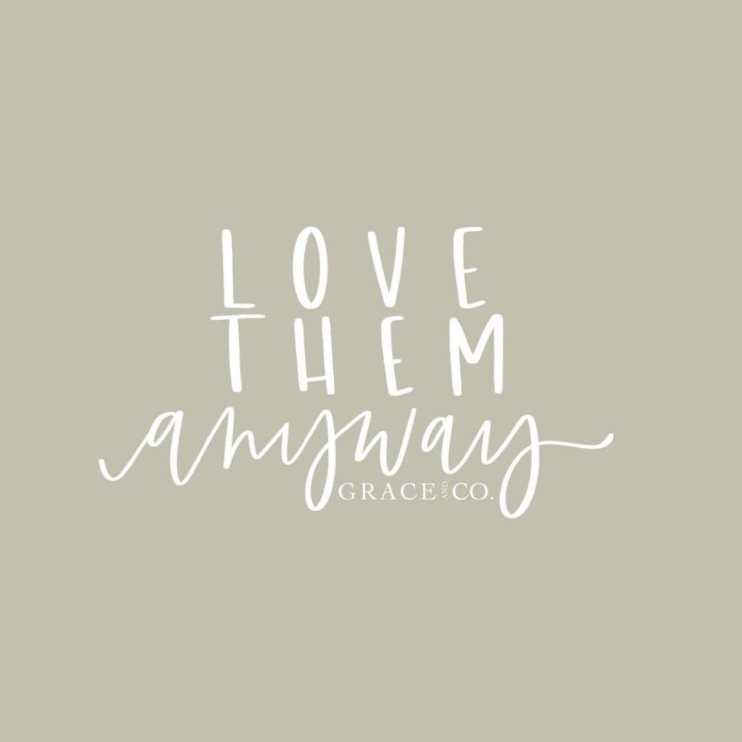 love-them-anyway