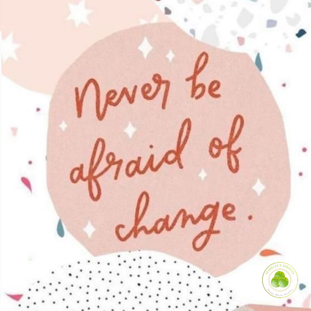never-be-afraid-of-change