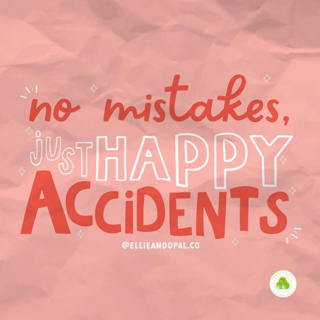 no-mistakes-happy-accidents