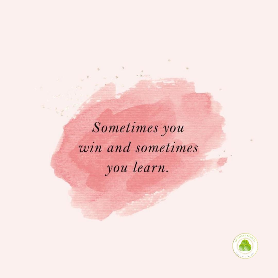 sometimes-win-sometimes-learn