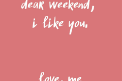 dear-weekend-love-you