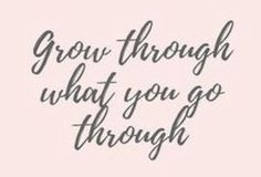grow through