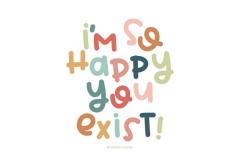 so-happy-you-exist